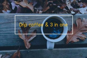 Drip coffee& 3 in one